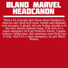 Definitely also headcanon that as Deadpool-y as he is, he's worthy to Mjolnir because of stuff like THIS.