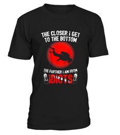 # Diving T-Shirts The Closer I Get...Scuba .   CHANCE VOR WEIHNACHTEN!So einfach geht's:   Wähle ein Shirt oder Top und deine Wunschfarbe Klicke auf den grünen Button JETZT BESTELLEN  Wähle deine Größe und die gewünschte Anzahl an Artikeln Zahlungsmethode wählen und Lieferadresse eingeben -FERTIG!   - hohe Qualität- weltweite Lieferung | garantierte Lieferung vor Weihnachten!- sichere Kaufabwicklung via paypal, credit card, sofort    Bowling   shirt Grab Your Balls We're Going…