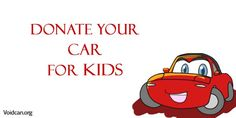 Voidcan.org share with you information about Donate car for Kids with its procedures.