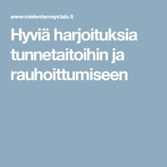 Hyviä harjoituksia tunnetaitoihin ja rauhoittumiseen Early Childhood Education, Emotional Intelligence, Occupational Therapy, Primary School, Social Skills, Kids And Parenting, Kids Learning, Kindergarten, Preschool