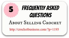 Great tips for turning a crochet hobby into a business!