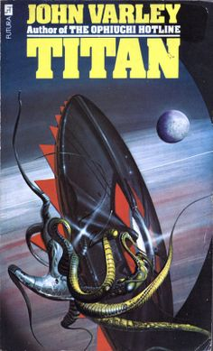 Titan by John Varley. Futura 1979. Cover artist Peter Andrew Jones