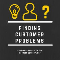 Finding customer problems is key to discovering new product ideas! But how to find out what problems customers have with existing solutions?