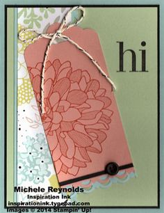 Handmade card by Michele Reynolds, Inspiration Ink, using Stampin' Up! products - Regarding Dahlias Set, Scalloped Tag Topper Punch, Scallop Trim Border Punch, and Sale-A-Bration 2014 Sweet Sorbet Designer Series Paper.