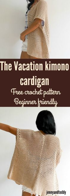 The vacation crochet kimono cardigan beginner friendly made from 2 rectangles.