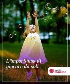 L'importanza di giocare da soli I bambini che sanno giocare da soli sono in grado di #sviluppare fiducia in se #stessi e #immaginazione. Giocare è il loro lavoro. #Bambini