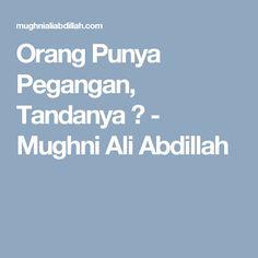 Orang Punya Pegangan, Tandanya ? - Mughni Ali Abdillah