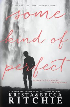 Some Kind Of Perfect by Krista & Becca Ritchie | Addicted, #3.5 | Release Date May 20th, 2016 | Genre: New Adult, Contemporary, Romance