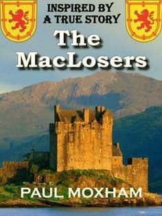 The MacLosers by Paul Moxham, http://www.amazon.com/dp/B008UOTR4I/ref=cm_sw_r_pi_dp_vYkSrb0T76F29