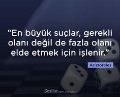 """""""En büyük suçlar, gerekli olanı değil de fazla olanı elde etmek için işlenir."""" #aristoteles #aristo #sözleri #filozof #felsefe #felsefi #kitap #anlamlı #sözler"""