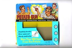 Have fun with your Potato gun.  Completely harmless