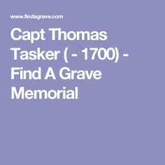 Capt Thomas Tasker ( - 1700) - Find A Grave Memorial