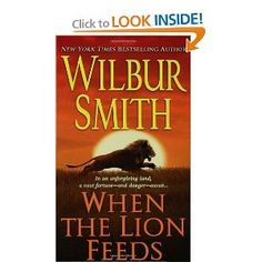 When the Lion Feeds (Courtney Family,Book 1): Wilbur Smith: 9780312940669: Amazon.com: Books