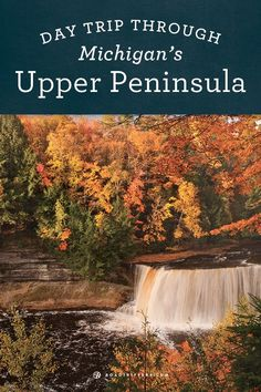 Plan a Fall trip through Michigan's Upper Peninsula to see all the beautiful fall colors!