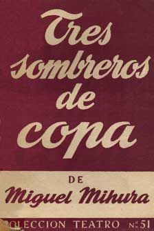 """En 1932 Miguel Mihura escribió """"Tres sombreros de copa"""", que no publicó hasta 1947, y no fue representada hasta 1952. Es una obra maestras del teatro humorístico y que anticipa algunos aspectos del Teatro del absurdo; en ella se enfrentan el mundo de las restricciones y convencionalismos y el de la libertad y la imaginación, tema que será constante en su obra."""