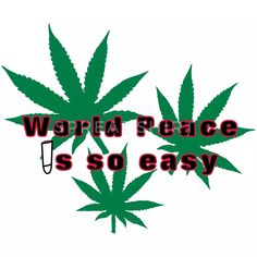 Weltfrieden Cannabis Geschenk Idee Gras Hanf Ganja Männer Premium T-Shirt Cannabis, Gras, Peace, T Shirt, Design, World Peace, Smoking Weed, Hemp, Simple