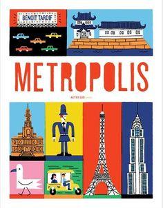 Metropolis – B.Tardif – 72 p. - Actes Sud Junior – 2016 – 16 €