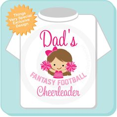 Fantasy Football Cheerleader shirts and onesies. I need to get one of these for Whitney.....I HATE fantasy football!!!!!!!!