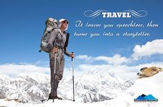 #Travel: It leaves you speechless, then turns you into a storyteller. #travelquotes #quotes #ttot  http://himalayanglacier.com/