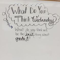 What Do You Think Wednesday. What do you think will be the best thing about grade __? Classroom Whiteboard, Future Classroom, School Classroom, Classroom Activities, Classroom Ideas, History Classroom, Journal Topics, Journal Prompts, Journals