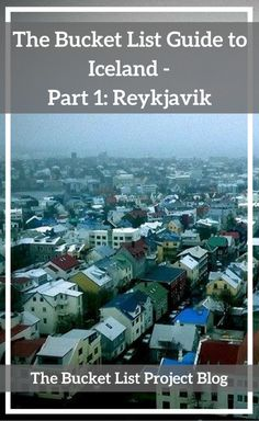 The Bucket List Guide to Iceland - Part 1: Reykjavik - The Bucket List Project