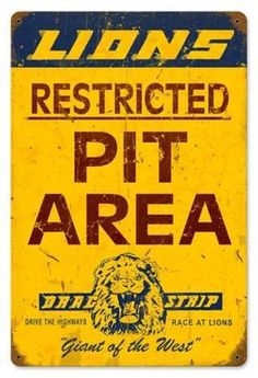 Vintage Lions Pit Area Metal Sign 12 x 18 Inches Garage Signs, Garage Art, Car Signs, Vintage Racing, Vintage Cars, Vintage Metal Signs, Strip, Drag Cars, Metal Tins