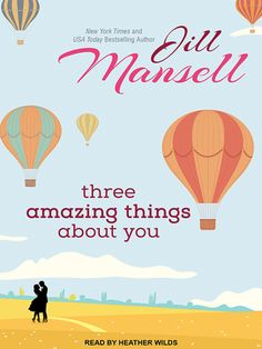 Three Amazing Things About You by Jill Mansell  AUDIOBOOK