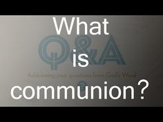 What is communion?