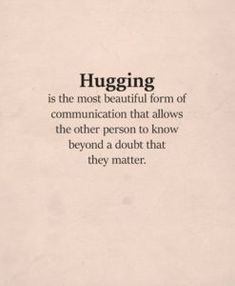 Hug Quotes and Sayings For Him and Her - Part 21 Need A Hug Quotes, Quotes To Live By, Hug Quotes For Him, Hold Me Quotes, Holding On Quotes, Quotes That Describe Me, Couple Quotes, Words Quotes, Affection Quotes