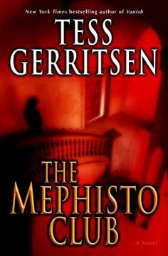 The Mephisto Club by Tess Gerritsen. I HAVE SINNED. It's a chilling Christmas greeting for Boston Medical Examiner Maura Isles and Detective Jane Rizzoli, who swiftly link the brutal murder of a young woman to controversial celebrity psychiatrist Joyce O'Donnell, a member of a sinister cabal called the Mephisto Club. Soon, the members of the club begin to fear the very subject of their study. Could this maniacal killer be one of their own?