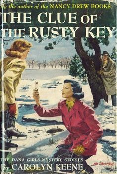 Dana Girls Mystery Stories: The Clue of the Rusty Key | Mildred Wirt Benson Collection | Iowa Digital Library