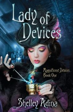 Lady of Devices: A Steampunk Adventure Novel  Submit a review and become a Faerytale Magic Reviewer! www.faerytalemagic.com