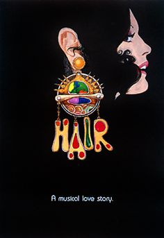 A Poster for the musical Hair. I love the giant earring.