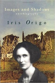 Amazon.com: Images & Shadows: Part of a Life (Nonpareil Book, 82) (9781567921038): Iris Origo: Books