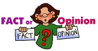 Differentiate FACT/Logic VS Opinion/emotion! FACT- can be prove ! Opinion-personal judgement