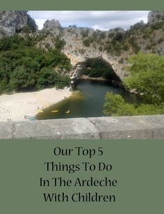 Our Top 5 Things To Do In The Ardeche With Children