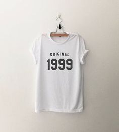 18th birthday Original 1999 • Sweatshirt • jumper • crewneck • sweater • Clothes Casual Outift for • teens • movies • girls • women • summer • fall • spring • winter • outfit ideas • hipster • dates • school • parties • Polyvores • Tumblr Teen Grunge Fashion Graphic Tee Shirt