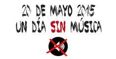 20 de Mayo Un Día Sin Música
