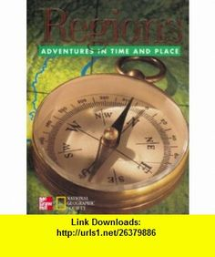 Regions Adventures in Time and Place (9780021491360) James A. Banks, Barry K. Beyer, Gloria Contreras, Jean Craven, Gloria Ladson-Billings, Mary A. McFarland, Walter C. Parker , ISBN-10: 0021491364  , ISBN-13: 978-0021491360 ,  , tutorials , pdf , ebook , torrent , downloads , rapidshare , filesonic , hotfile , megaupload , fileserve