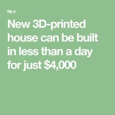 New 3D-printed house can be built in less than a day for just $4,000