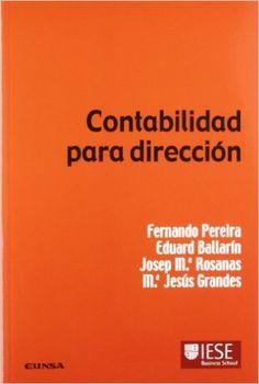 """""""Contabilidad para Dirección"""" Fernando Pereira y Otros, IESE 1979"""