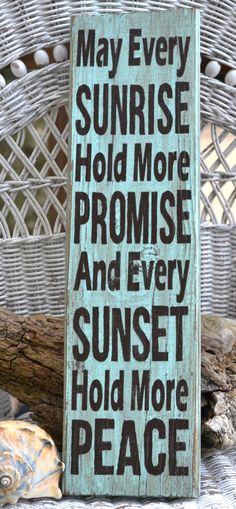 Items similar to May Every Sunrise Hold More Promise And Every Sunset Hold More Peace, Beach Decor, Coastal Decor, Wood Sign, Sunrise, Sunset, Summer on Etsy