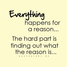 For everything´s a reason