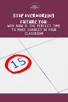 Stop overworking Future You: why NOW is the perfect time to make changes in your classroom – Angela Watson's Teaching Ideas - Decoration Classroom Routines, Classroom Management Strategies, Classroom Procedures, Teaching Strategies, Teaching Tips, First Year Teachers, New Teachers, Teacher Encouragement Quotes, Lesson Plan Binder