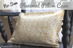 No Sew Placemat Pillow Case. Use a seam ripper to open one  end , glue in a Velcro strip & pop in a pillow.