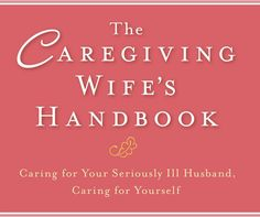 Five Strategies for the Caregiving Wife by Diana B. Denholm