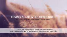 Loving Allah & His Messenger