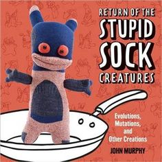 Curbly Bookworm: Return of the STUPID SOCK Creatures