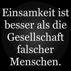 Einsamkeit ist besser als die Gesellschaft falscher Menschen. | erdbeerlounge.de