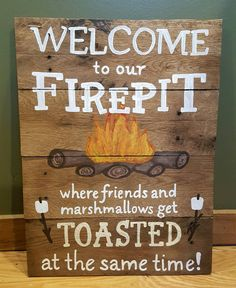 Welcome to our firepit where friends and by WeatheredArrowSigns